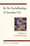 On the Psychotheology of Everyday Life: Reflections on Freud and Rosenzweig