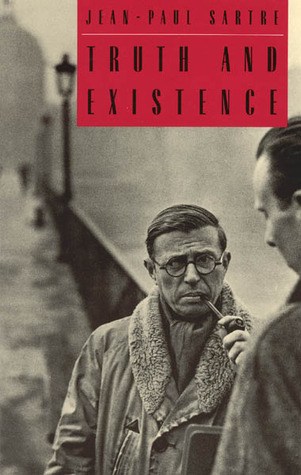 Truth and Existence by Jean-Paul Sartre