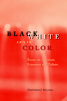 Black, White, and in Color: Essays on American Literature and Culture