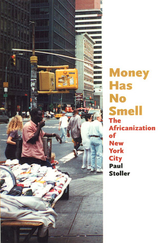 Money Has No Smell by Paul Stoller