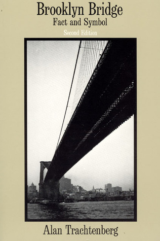 Brooklyn Bridge by Alan Trachtenberg