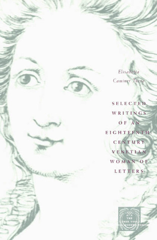 Selected Writings of an Eighteenth-Century Venetian Woman of Letters