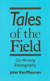 Tales of the Field: On Writing Ethnography