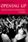 Opening Up: Youth Sex Culture and Market Reform in Shanghai