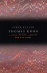 Thomas Kuhn: A Philosophical History for Our Times