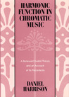 Harmonic Function in Chromatic Music: A Renewed Dualist Theory and an Account of Its Precedents