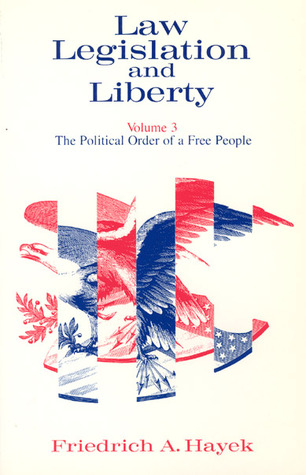 The Political Order of a Free People by Friedrich Hayek