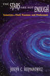 The Stars Are Not Enough: Scientists--Their Passions and Professions