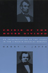 Crisis of the House Divided: An Interpretation of the Issues in the Lincoln-Douglas Debates