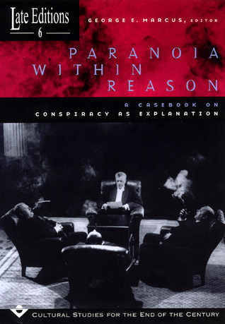 Paranoia within Reason by George E. Marcus