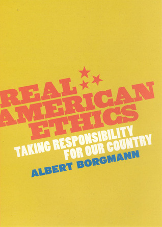 Real American Ethics: Taking Responsibility for Our Country