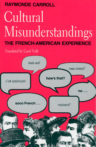 Cultural Misunderstandings: The French-American Experience