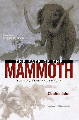 The Fate of the Mammoth: Fossils, Myth, and History