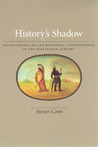 History's Shadow: Native Americans and Historical Consciousness in the Nineteenth Century