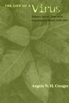 The Life of a Virus: Tobacco Mosaic Virus as an Experimental Model, 1930-1965