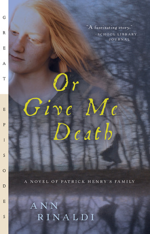 Or Give Me Death by Ann Rinaldi