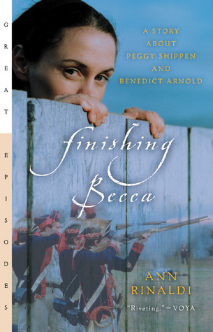 Finishing Becca: A Story about Peggy Shippen and Benedict Arnold