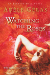 Watching the Roses (Egerton Hall, #2)
