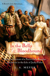 In the Belly of the Bloodhound: Being an Account of a Particularly Peculiar Adventure in the Life of Jacky Faber (Bloody Jack, #4)