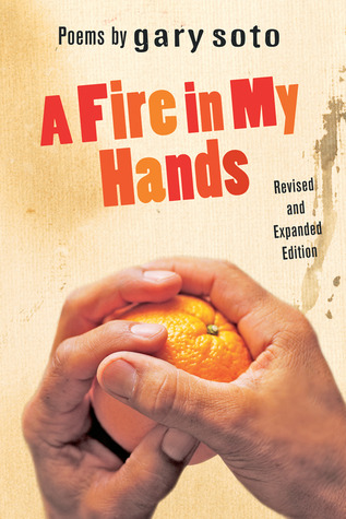 A Fire in My Hands by Gary Soto — Reviews, Discussion, Bookclubs ...
