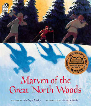 Marven of the Great North Woods by Kathryn Lasky