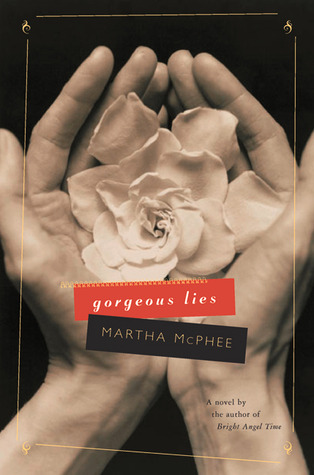Gorgeous Lies by Martha McPhee