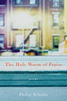 The Holy Worm of Praise: Poems