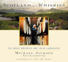 Scotland and Its Whiskies: The Great Whiskies and Their Landscapes