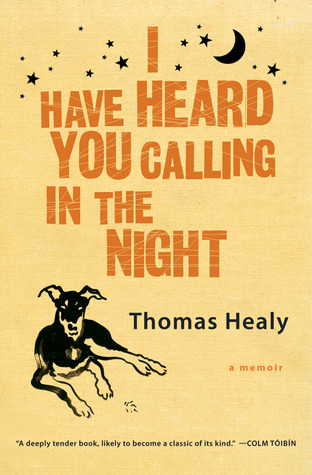 I Have Heard You Calling in the Night by Thomas Healy