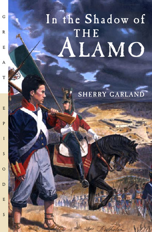 In the Shadow of the Alamo by Sherry Garland