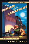 The Hamster of the Baskervilles: A Chet Gecko Mystery
