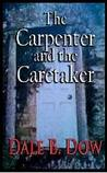 The Carpenter and the Caretaker (The Carpenter and the Caretaker, #1)
