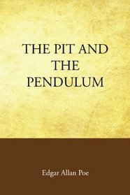 The Pit and the Pendulum by Edgar Allan Poe