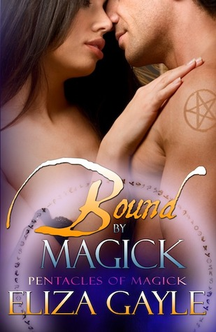 Bound By Magick by Eliza Gayle