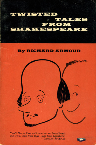 Twisted Tales from Shakespeare by Richard Armour