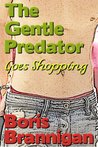 The Gentle Predator Goes Shopping