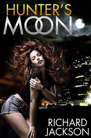 Hunter's Moon by Richard  Jackson