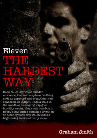 11 The Hard Way by Graham  Smith
