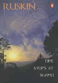 Time Stops at Shamli and Other Stories by Ruskin Bond