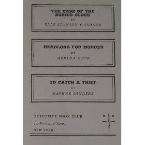 The Case of the Buried Clock / Headlong for Murder / To Catch a Thief (Detective Book Club)
