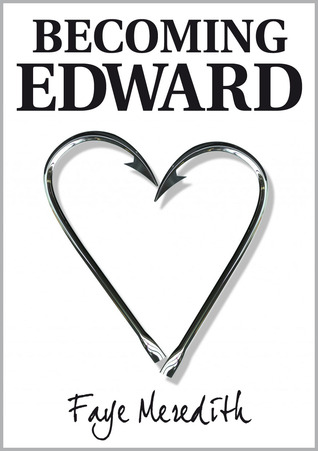 Becoming Edward by Faye Meredith