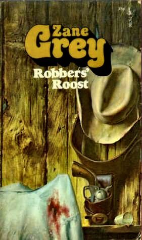 Robbers  Roost by Zane Grey