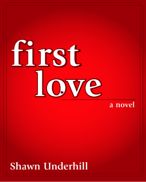 First Love by Shawn Underhill