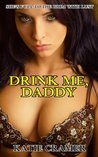 Drink Me, Daddy