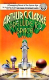 Prelude to Space by Arthur C. Clarke