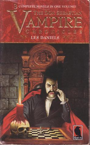 The Don Sebastian Vampire Chronicles: The Black Castle / The Silver Skull / Citizen Vampire