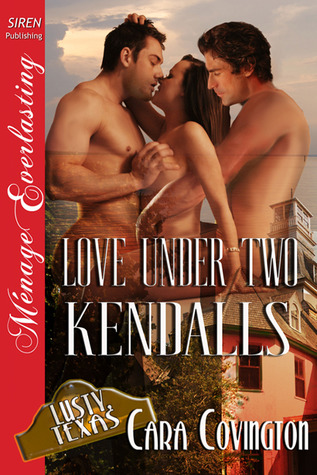 Love Under Two Kendalls by Cara Covington