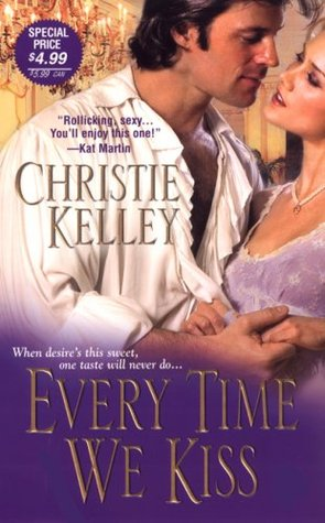 Every Time We Kiss by Christie Kelley