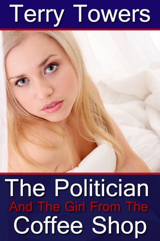 The Politician And The Girl From The Coffee Shop (Coffee Shop Girls #2)