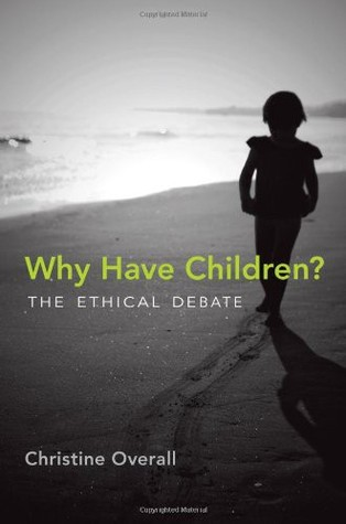 Why Have Children? by Christine Overall